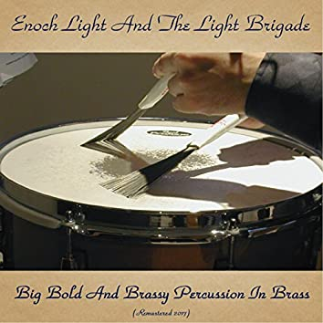 Big Bold and Brassy Percussion in Brass (Remastered 2017)