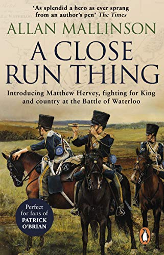 A Close Run Thing (The Matthew Hervey Adventures: 1): A high-octane and fast-paced military action adventure guaranteed to have you gripped! (English Edition)