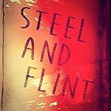 Steel and Flint