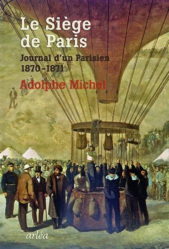 Le Siège de Paris. Journal d'un parisien (1870-1871)