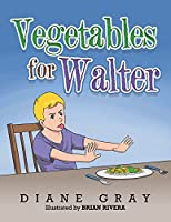Vegetables for Walter