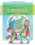 Klimahelden: Von Goldsammlerinnen und Meeresputzern - Hanna Schott
