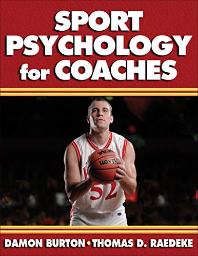 Compare Textbook Prices for Sport Psychology for Coaches First Edition ISBN 9780736039864 by Burton, Damon,Raedeke, Thomas D.