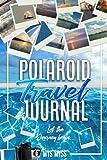 Polaroid Travel Journal: Let the Journey begin... Memory book, Mini polaroid photo album, Save your best moments