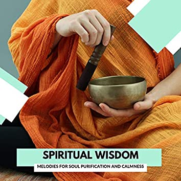 Spiritual Wisdom - Melodies For Soul Purification And Calmness
