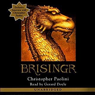 Brisingr     The Inheritance Cycle, Book 3              By:                                                                                                                                 Christopher Paolini                               Narrated by:                                                                                                                                 Gerard Doyle                      Length: 29 hrs and 34 mins     11,926 ratings     Overall 4.6
