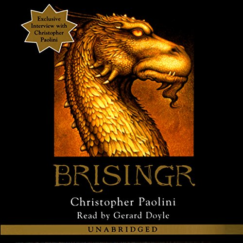 Brisingr     The Inheritance Cycle, Book 3              By:                                                                                                                                 Christopher Paolini                               Narrated by:                                                                                                                                 Gerard Doyle                      Length: 29 hrs and 34 mins     11,952 ratings     Overall 4.6