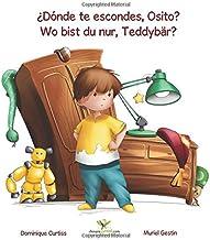 ¿Dónde te escondes, Osito? - Wo bist du nur, Teddybär? (Lou & Teddy) (Volume 1) (Spanish Edition)