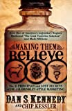 Making Them Believe : How One of America's Legendary Rogues Marketed ''The Goat Testicles Solution'' and Made Millions(Paperback) - 2010 Edition