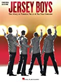 Jersey Boys - Vocal Selections Songbook: The Story of Frankie Valli The Four Seasons Vocal Selections (English Edition)