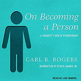On Becoming a Person     A Therapist's View of Psychotherapy              Written by:                                                                                                                                 Carl R. Rogers,                                                                                        Peter D. Kramer MD - introduction                               Narrated by:                                                                                                                                 Joe Hempel                      Length: 14 hrs and 19 mins     15 ratings     Overall 4.6