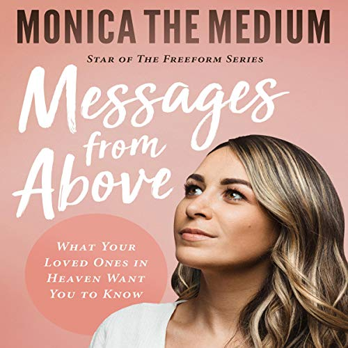 Messages from Above Audiobook By Monica The Medium, Monica Ten-Kate cover art