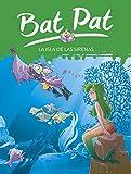Bat pat 12: la isla de las sirenas (Serie Bat Pat)