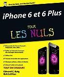 iPhone 6 et 6 Plus pour les Nuls (French Edition)