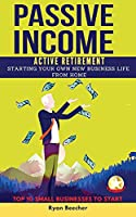Passive Income Active Retirement: Starting Your Own New Business Life from Home. TOP 10 SMALL BUSINESSES TO START. (2021)