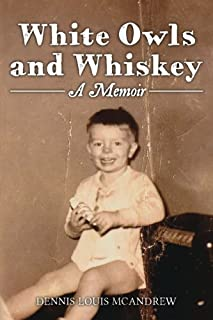 White Owls and Whiskey, A Memoir