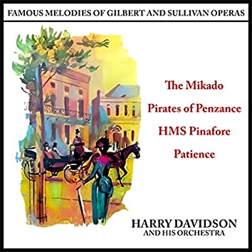 Famous Melodies of Gilbert And Sullivan Operas
