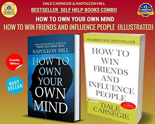 DALE CARNEGIE & NAPOLEON HILL INTERNATIONAL BEST SELLER COMBO (HOW TO WIN FRIENDS AND INFLUENCE PEOPLE (ILLUSTRATED) + HOW TO OWN YOUR OWN MIND) (English Edition)