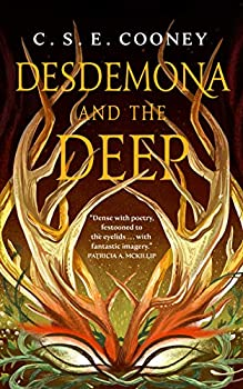 Desdemona and the Deep by C.S.E. Cooney science fiction and fantasy book and audiobook reviews