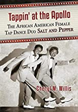 Tappin' at the Apollo: The African American Female Tap Dance Duo Salt and Pepper