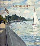 Albert Marquet : Les bords de Seine, de Paris à la côte normande: LES BORDS DE SEINE, DE PARIS A LA COTE NORMANDE (COEDITION ET MUSEE SOMOGY)