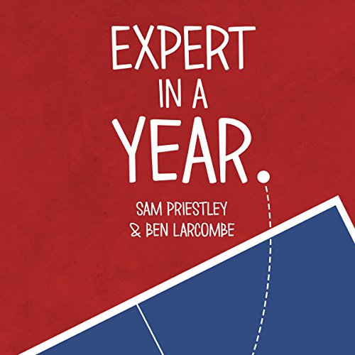 Expert in a Year: The Ultimate Table Tennis Challenge audiobook cover art