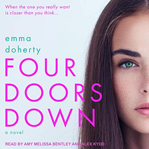 Four Doors Down     Four Doors Down Series, Book 1              By:                                                                                                                                 Emma Doherty                               Narrated by:                                                                                                                                 Amy Melissa Bentley,                                                                                        Alex Kydd                      Length: 9 hrs and 13 mins     1 rating     Overall 5.0