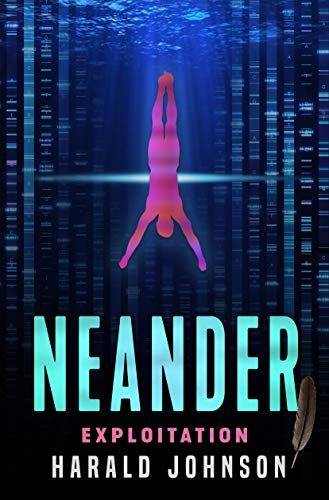 NEANDER: Exploitation (The Neanderthal Series – Book 2) by [Harald Johnson]