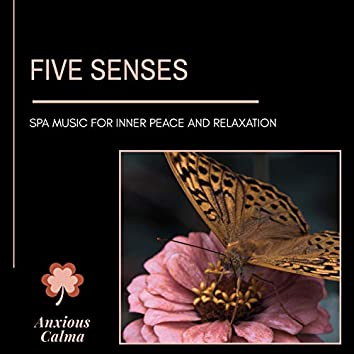 Five Senses - Spa Music For Inner Peace And Relaxation