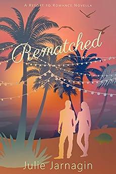 Rematched: Resort to Romance Series by [Julie Jarnagin]