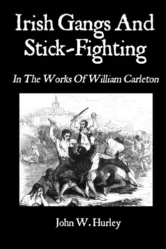 Irish Gangs And Stick-Fighting: In The Works Of William Carleton