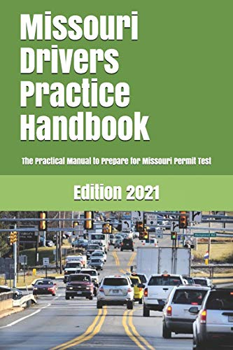 Compare Textbook Prices for Missouri Drivers Practice Handbook: The Manual to prepare for Missouri Permit Test - More than 300 Questions and Answers  ISBN 9781697729153 by Learner Editions