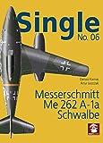 Single No. 06: Messerschmitt Me 262 A-1a SCHWALBE - Dariusz Karnas