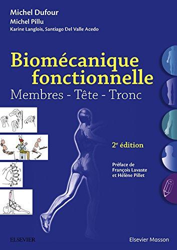 Biomécanique fonctionnelle: Membres - Tête - Tronc (Hors collection)