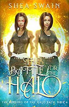 The Battle for the Halo (The Binding of the Halo Saga Book 4) by [Shea Swain]