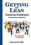 [Getting to Lean - Transformational Change Management] [Miller, Lawrence M.] [April, 2013]