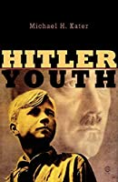 Hitler Youth by Michael H. Kater(2006-04-30)