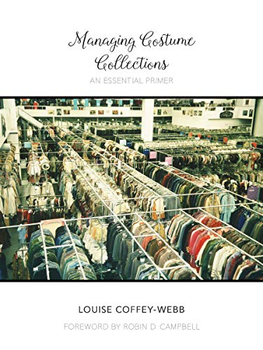 Compare Textbook Prices for Managing Costume Collections: An Essential Primer Costume Society of America Series 1 Edition ISBN 9780896729575 by Coffey-Webb, Louise,Campbell, Robin D.
