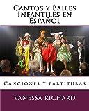 Cantos y Bailes Infantiles en Español: Canciones y partituras: Volume 1 (CANCIONES INFANTILES EN ESPA?OL) - 9781484816295