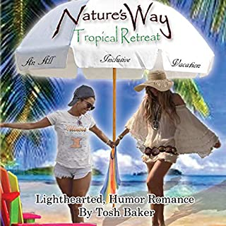 Nature's Way Tropical Retreat: An All Inclusive Vacation                   By:                                                                                                                                 Tosh Baker                               Narrated by:                                                                                                                                 Kimberly Cole                      Length: 8 hrs and 2 mins     Not rated yet     Overall 0.0