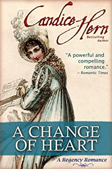 A Change of Heart (The Regency Rakes Trilogy Book 2) by [Candice Hern]