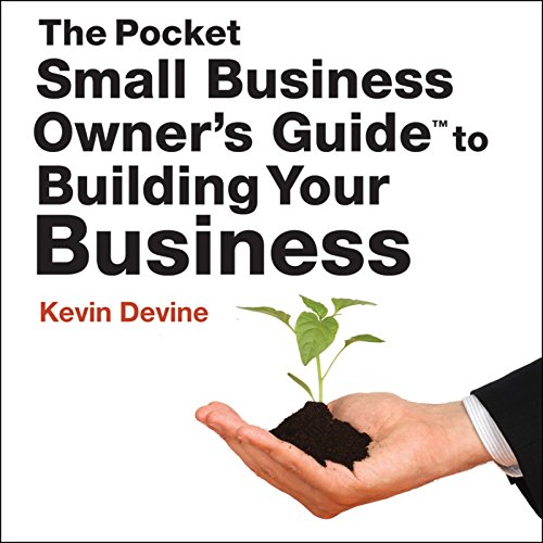 The Pocket Small Business Owner's Guide to Building Your Business audiobook cover art