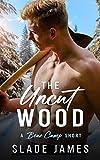The Uncut Wood: A Bear Camp Short