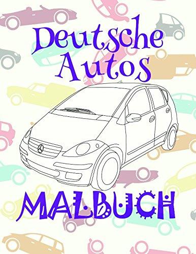 Malbuch Deutsche Autos ✎: Schönes Malbuch für Jungen 4-10 Jahre alt! ✌ (Malbuch Deutsche Autos - A SERIES OF COLORING BOOKS, Band 4)