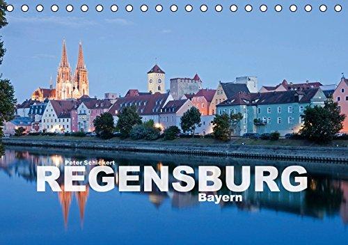 Regensburg - Bayern (Tischkalender 2016 DIN A5 quer): Eine der schönsten Städte Bayerns und ganz Deutschlands in einem Kalender vom Reisefotografen ... (Monatskalender, 14 Seiten ) (CALVENDO Orte)