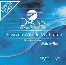 Best walt mills heaven will be my home Reviews
