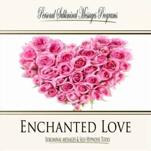 Enchanted Love - Subliminal Messages