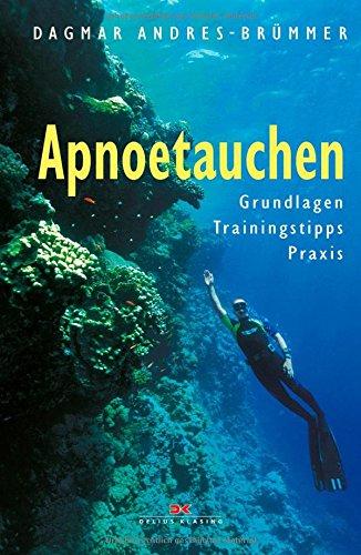 Apnoetauchen: Grundlagen - Trainingstipps - Praxis