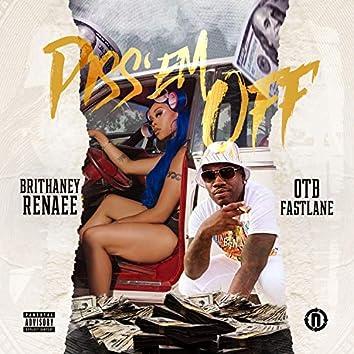 Piss Em Off (feat. Otb Fastlane)