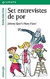 Set entrevistes de por: Johnny Què? i Mary Flaix! (Llibres digitals) (Catalan Edition)